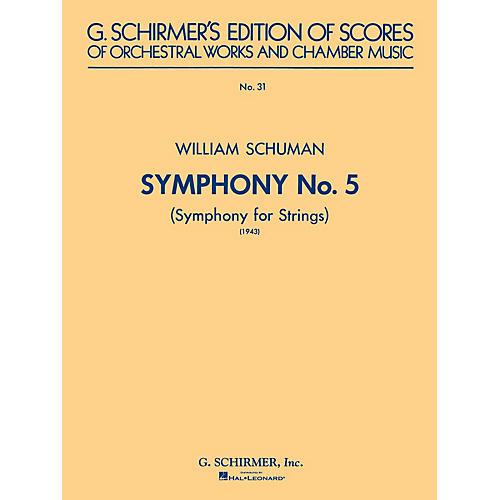 G. Schirmer Symphony No. 5 (1943): Symphony for Strings (Study Score No. 31) Study Score Series by William Schuman