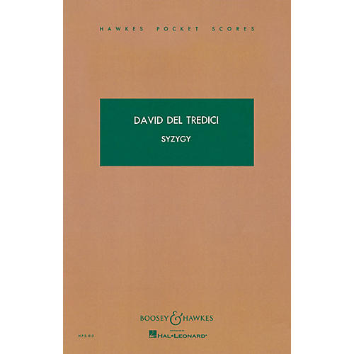 Boosey and Hawkes Syzygy (Study Score) Boosey & Hawkes Scores/Books Series Composed by David Del Tredici