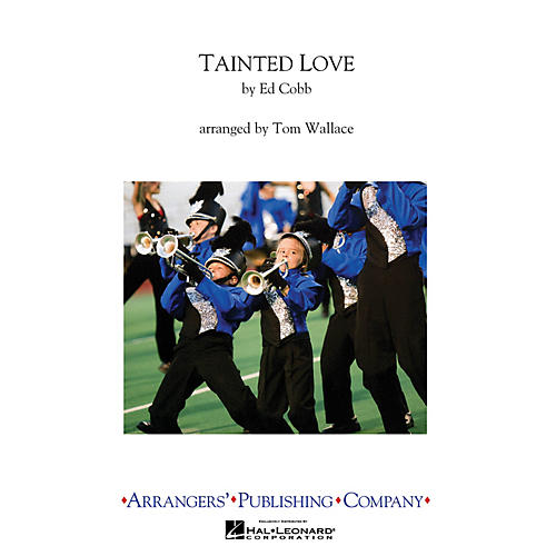 Arrangers Tainted Love Marching Band Level 3 Arranged by Tom Wallace
