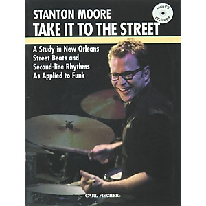 Carl Fischer Take it to the Street with Stanton Moore Book/CD by Carl Fischer