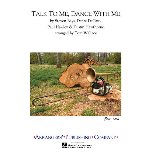 Arrangers Talk to Me, Dance with Me Marching Band Arranged by Tom Wallace