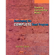 Meredith Music Teaching Instrumental Music - Developing The Complete Band Program