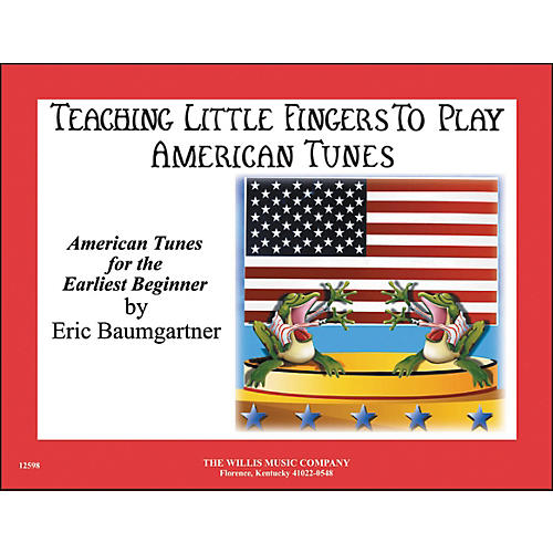 Willis Music Teaching Little Fingers To Play American Tunes Piano Solos