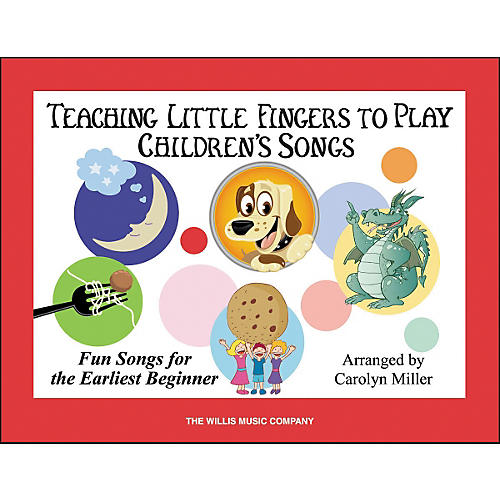 Willis Music Teaching Little Fingers To Play Children's Songs Book
