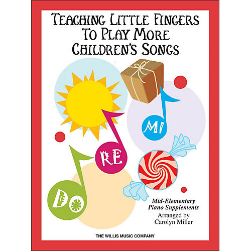 Willis Music Teaching Little Fingers To Play More Children's Songs Book-thumbnail
