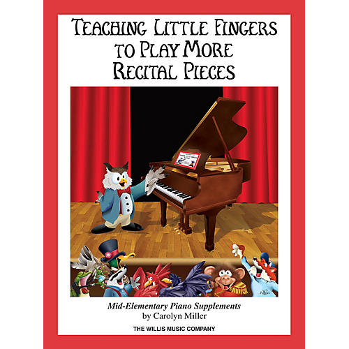 Willis Music Teaching Little Fingers to Play More Recital Pieces Willis Series Book by Carolyn Miller (Level Mid-Elem)