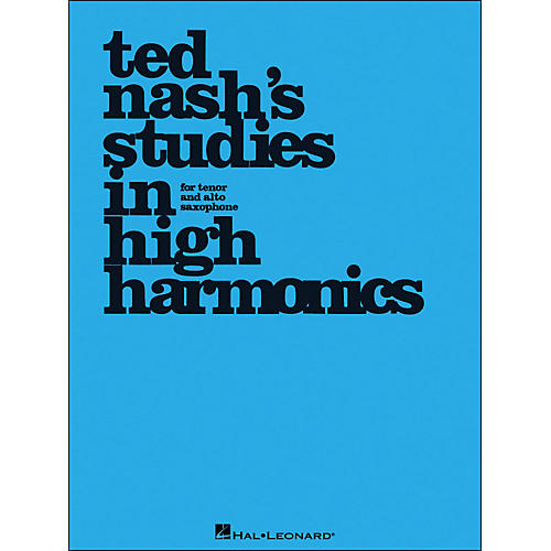 Hal Leonard Ted Nash's Studies In High Harmonics for Tenor And Alto Saxophone