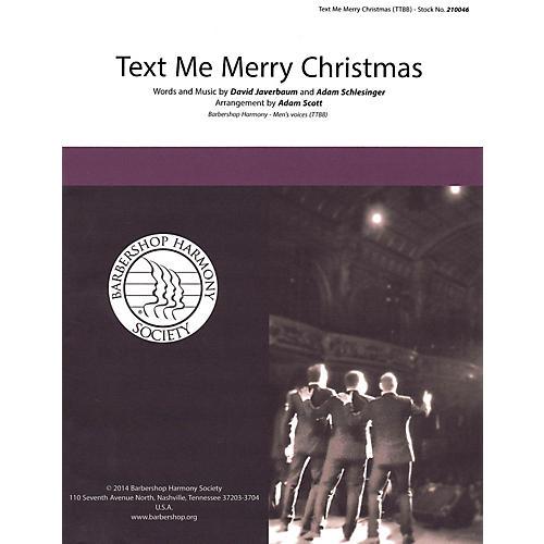 Barbershop Harmony Society Text Me Merry Christmas TTBB A Cappella arranged by Adam Scott