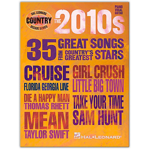 Hal Leonard The 2010s-Country Decade Series Piano/Vocal/Guitar Songbook