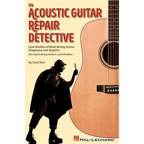 Hal Leonard The Acoustic Guitar Repair Detective - Case Studies of Steel-String Guitar Diagnoses and Repairs-thumbnail