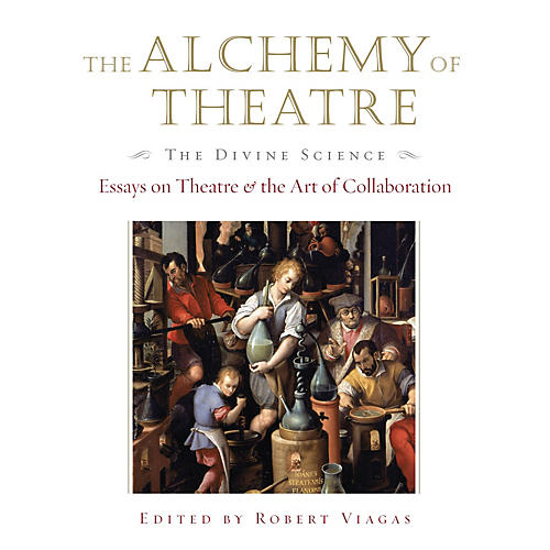 Applause Books The Alchemy of Theatre - The Divine Science Applause Books Series Hardcover