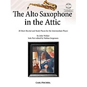 Carl Fischer The Alto Saxophone in the Attic: 20 Short Recital and Study Pieces for the Intermediate Player Book