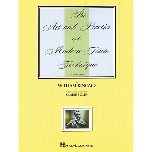Universal The Art and Practice of Modern Technique for Flute, Vol 2 Instructional Series Written by William Kincaid