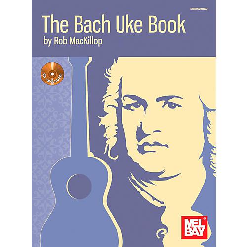 Mel Bay The Bach Uke Book | Guitar Center