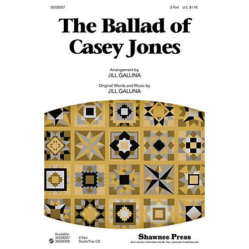 Shawnee Press The Ballad of Casey Jones 2-Part arranged by Jill Gallina