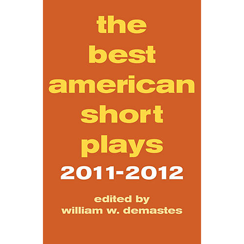 Applause Books The Best American Short Plays 2011-2012 Applause Books Series Hardcover
