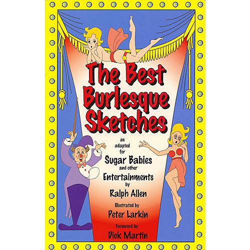 Applause Books The Best Burlesque Sketches Applause Books Series Written by Ralph Allen