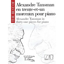 Max Eschig The Best of Alexandre Tansman (31 Pieces for Piano) Editions Durand Series Softcover by Alexandre Tansman