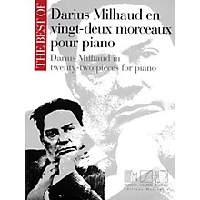 Max Eschig The Best of Darius Milhaud in Twenty-Two Pieces for Piano Editions Durand Series