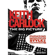 Hal Leonard The Big Picture: Phrasing, Improvisation Style & Technique with Keith Carlock (2-DVD Set)