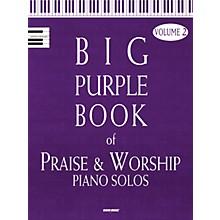 Word Music The Big Purple Book of Praise & Worship Piano Solos, Volume 2 Sacred Folio Series