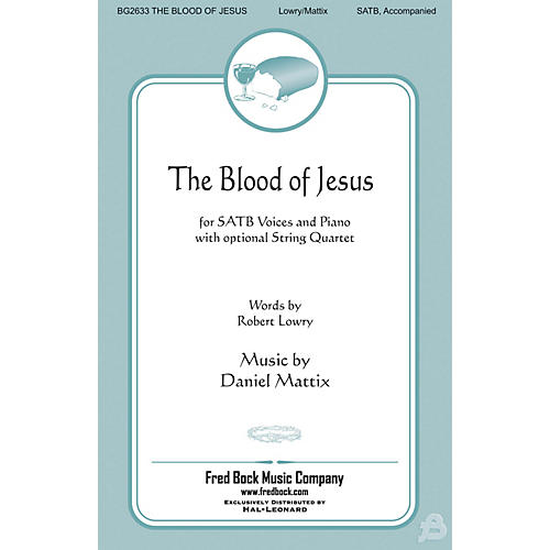 Fred Bock Music The Blood of Jesus SATB composed by Daniel Mattix