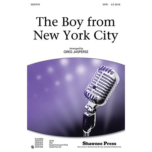Shawnee Press The Boy from New York City SATB by The Manhattan Transfer arranged by Greg Jasperse