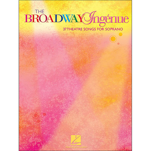 Hal Leonard The Broadway Ingenue (37 Theatre Songs for Soprano)-thumbnail