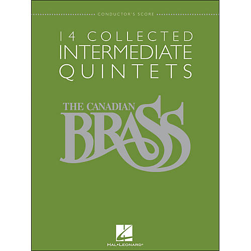 Hal Leonard The Canadian Brass: 14 Collected Intermediate Quintets - Conductor's Score - Br Quintet