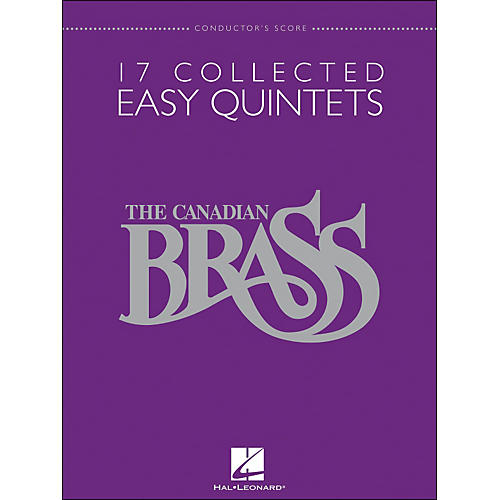 Hal Leonard The Canadian Brass: 17 Collected Easy Quintets - Conductor's Score - Brass Quintet