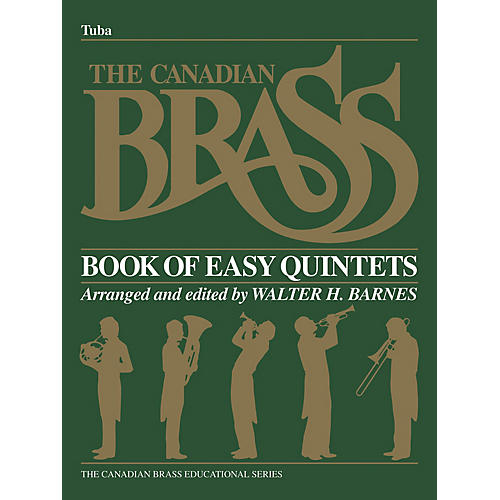 Canadian Brass The Canadian Brass Book of Beginning Quintets (Tuba part in C (B.C.)) Brass Ensemble Series by Various