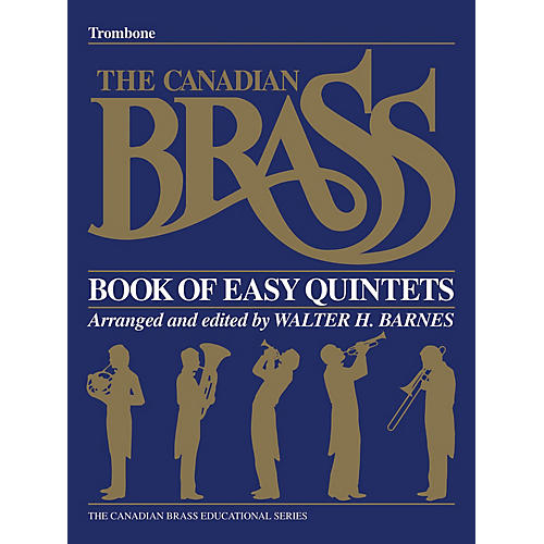 Canadian Brass The Canadian Brass Book of Easy Quintets (Trombone) Brass Ensemble Series Composed by Various
