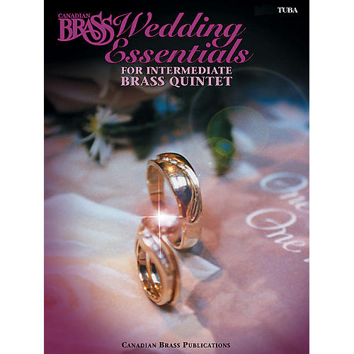 Canadian Brass The Canadian Brass Wedding Essentials (Tuba (B.C.)) Brass Ensemble Series by The Canadian Brass