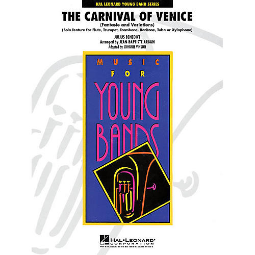Hal Leonard The Carnival of Venice (Fantasie and Variations) - Young Concert Band Level 3 by Johnnie Vinson