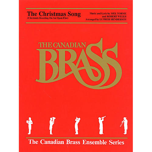Canadian Brass The Christmas Song (Score and Parts) Brass Ensemble Series by Robert Wells