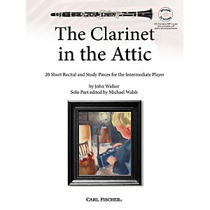 Carl Fischer The Clarinet in the Attic: 20 Short Recital and Study Pieces f...