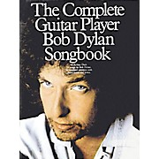 Music Sales The Complete Guitar Player - Bob Dylan Songbook Music Sales America Series Softcover by Bob Dylan