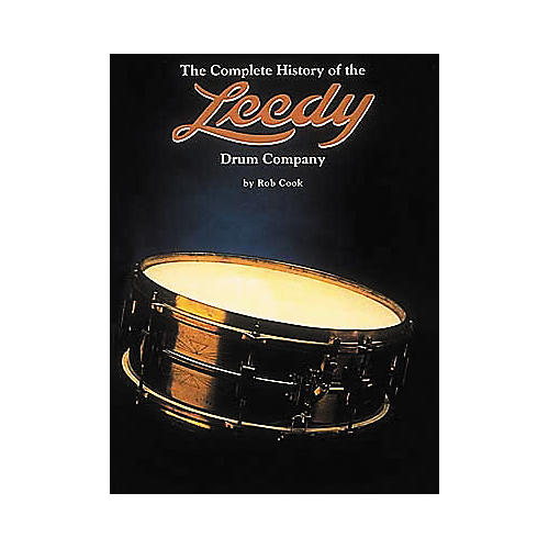 Centerstream Publishing The Complete History Of The Leedy Drum Company