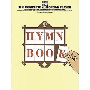 Music Sales The Complete Organ Player: Hymn Book Music Sales America Series by Music Sales