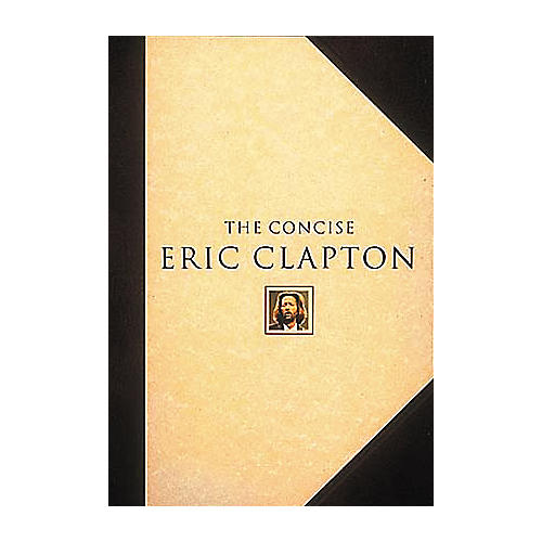 Hal Leonard The Concise Eric Clapton Songbook