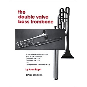 Carl Fischer The Double Valve Bass Trombone by Carl Fischer
