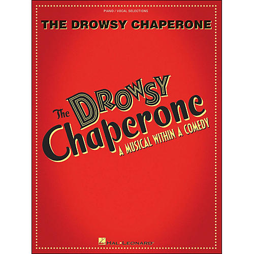 Hal Leonard The Drowsy Chaperone - A Musical within A Comedy arranged for piano, vocal, and guitar (P/V/G)
