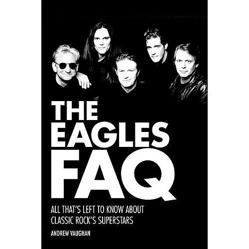 Backbeat Books The Eagles FAQ: All That's Left To Know About Classic Rock's Superstars-thumbnail