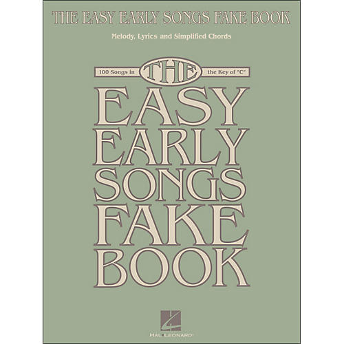 Hal Leonard The Easy Early Songs Fake Book - 100 Songs In The Key Of C