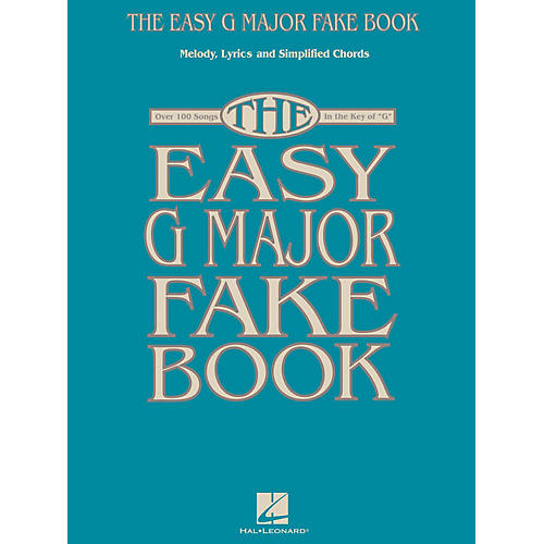 Hal Leonard The Easy G Major Fake Book Easy Fake Book Series Softcover