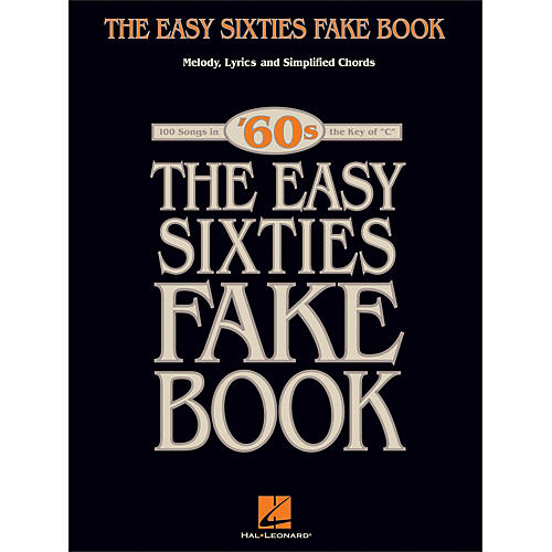 Hal Leonard The Easy Sixties Fake Book - Melody, Lyrics & Simplified Chords - The Key Of C