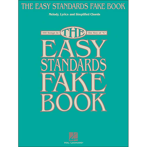 Hal Leonard The Easy Standards Fake Book - Melody, Lyrics & Simplified Chords In Key Of C