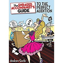 Hal Leonard The Enraged Accompanist's Guide To The Perfect Audition