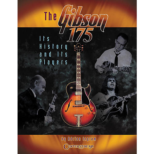 Centerstream Publishing The Gibson 175 Its History & Its Players (Book)-thumbnail