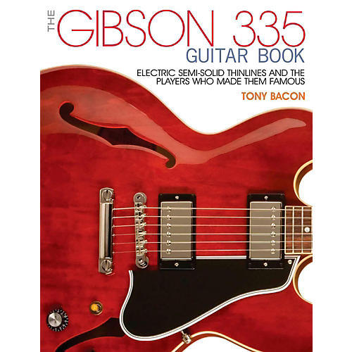 Backbeat Books The Gibson 335 Book:  Electric Thinlines and the Players Who Made Them Famous-thumbnail